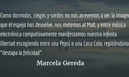 """""""No te preguntes, vive y deja vivir"""". Marcela Gereda."""