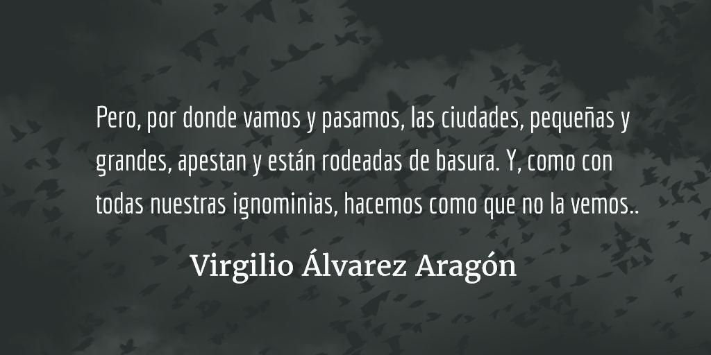 Felices entre la basura. Virgilio Álvarez Aragón.