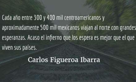 Capitalismo salvaje y persecución contra migrantes. Carlos Figueroa Ibarra.
