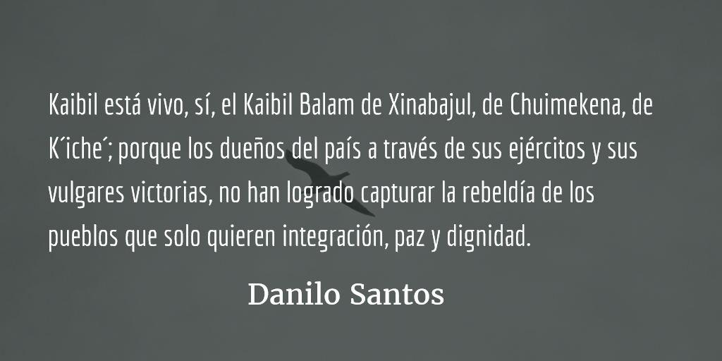 ¡Kaibil está vivo! Danilo Santos