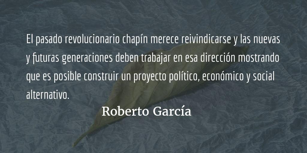 """La primavera democrática guatemalteca, aquel """"foco de irradiación antiimperialista"""". Roberto García."""