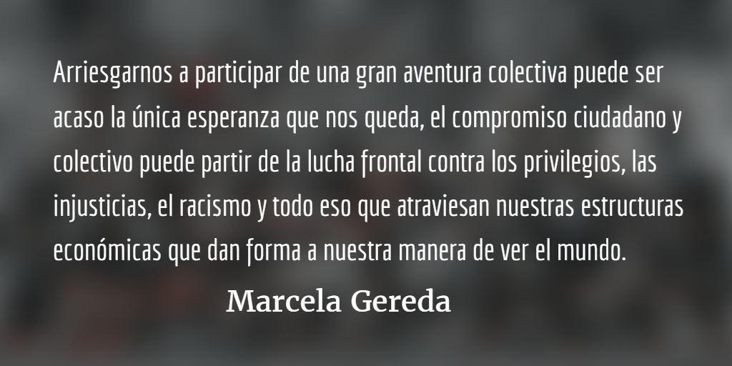 Apuntarnos a la aventura colectiva. Marcela Gereda.