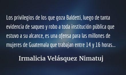 ¡Basta de privilegios para Baldetti! Irmalicia Velásquez Nimatuj