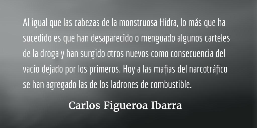 México, la hidra mafiosa. Carlos Figueroa Ibarra.