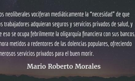Privatización de la salud pública. Mario Roberto Morales.
