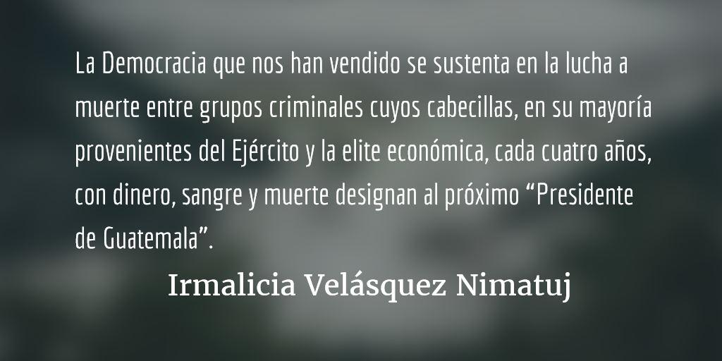 Byron Lima y la cooptación del Estado. Irmalicia Velásquez Nimatuj.