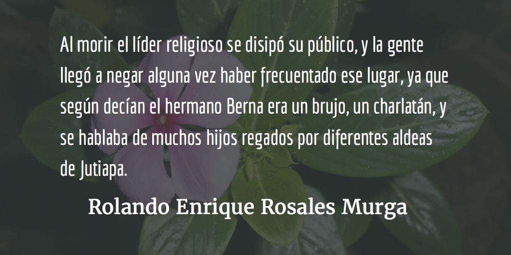 El hermano Berna. Rolando Enrique Rosales Murga.