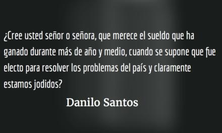 Qué le preguntaría a un diputado. Danilo Santos.
