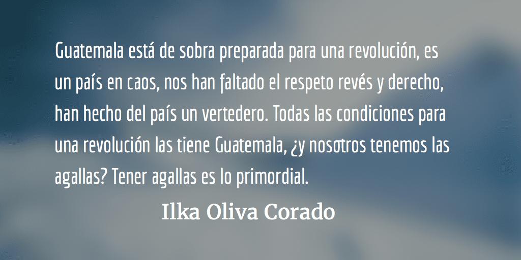 ¿Está preparada Guatemala para una segundarevolución? Ilka Oliva Corado