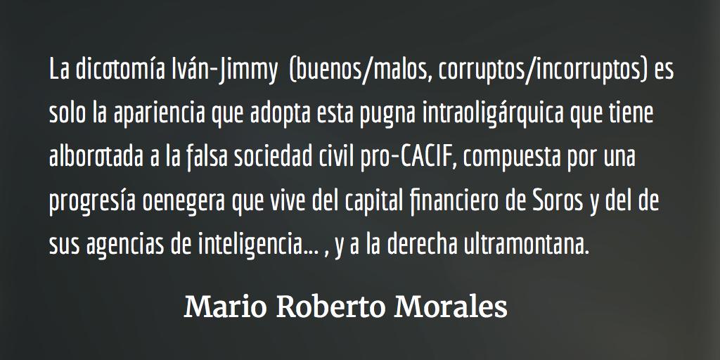 La pugna intraoligárquica. Mario Roberto Morales.