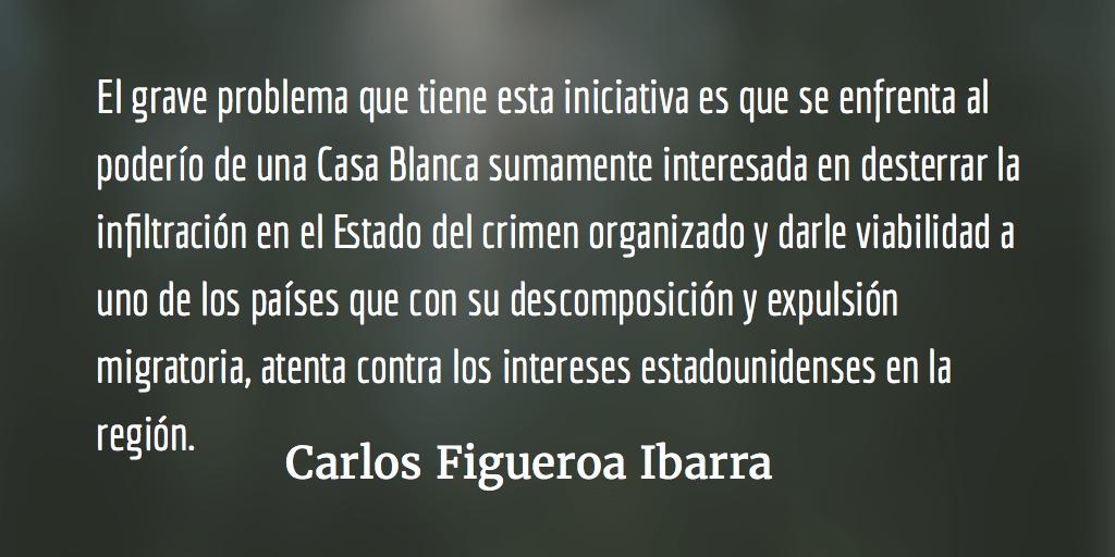 Necesidad de la CICIG en Guatemala. Carlos Figueroa Ibarra.