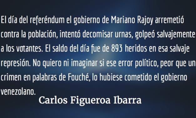 Venezuela y Catalunya. Doble estándar. Carlos Figueroa Ibarra.