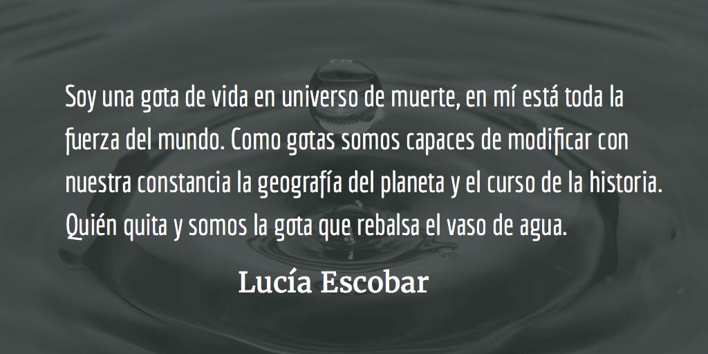 Solo una gotita. Lucía Escobar.