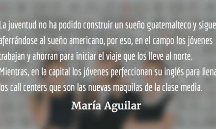 Aferrándose al sueño americano. María Aguilar.