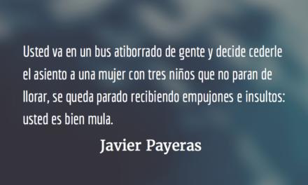 De los «pilas» y de los «mulas». Javier Payeras.