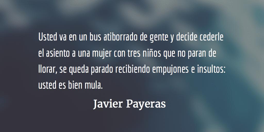 """De los """"pilas"""" y de los """"mulas"""". Javier Payeras."""