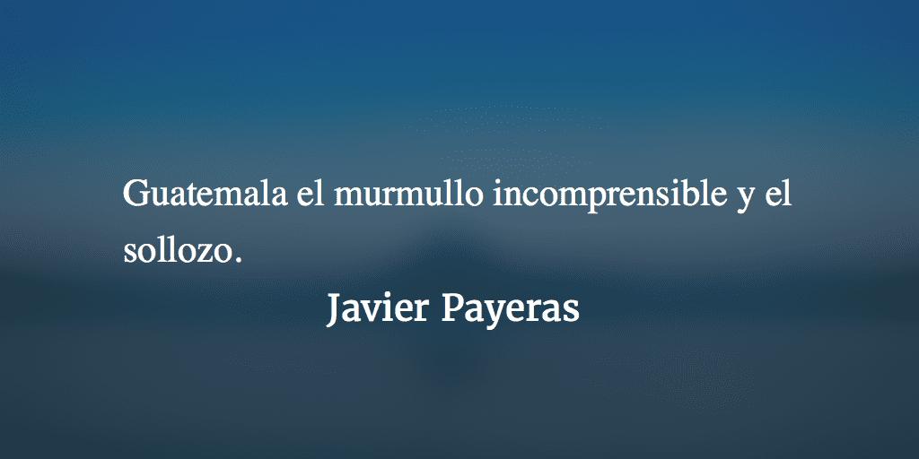 Guatemala. Javier Payeras.