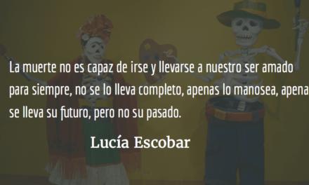 La muerte no es una dama. Lucía Escobar.