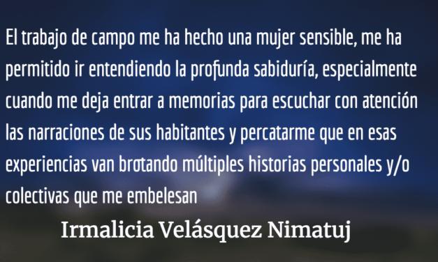 El privilegio de aprender. Irmalicia Velásquez Nimatuj.