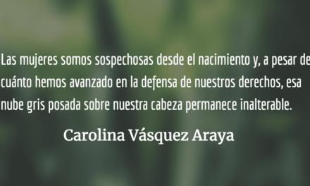 Las sospechosas de siempre. Carolina Vásquez Araya.