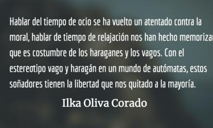 El ocio como amor propio y resistencia política. Ilka Oliva Corado.