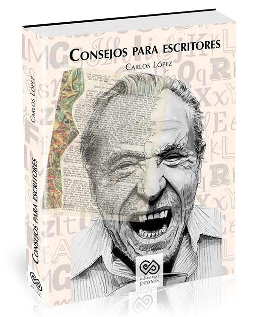 Consejos para escritores, compilación de Carlos López