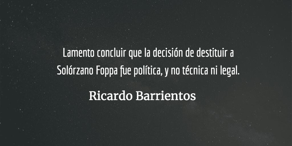 Legalidad dudosa en destitución de Solórzano Foppa. Ricardo Barrientos.