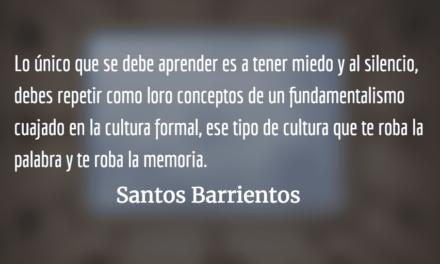 Promotores del miedo y la impunidad. Santos Barrientos.