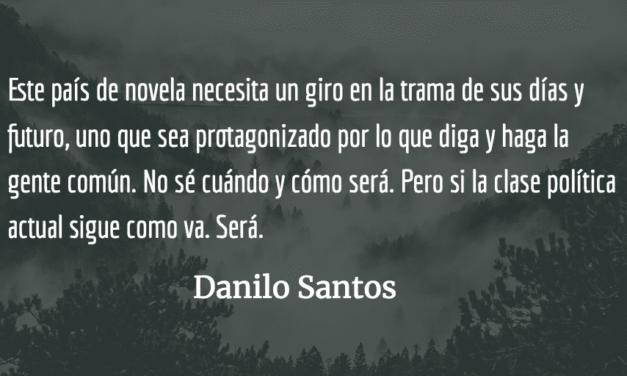 """La gente común en un """"país de mierda"""". Danilo Santos."""