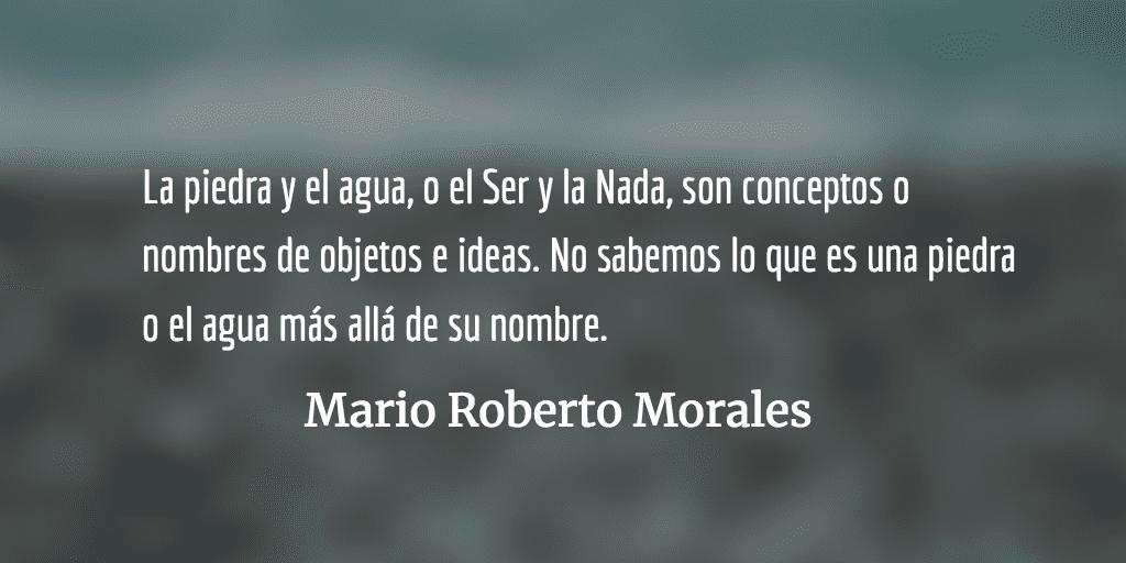 La irrealidad del Todo y la Nada. Mario Roberto Morales.