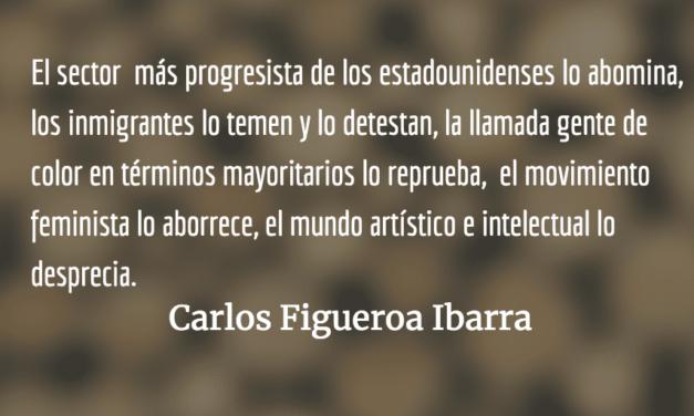 Trump, el desagradable. Carlos Figueroa Ibarra.