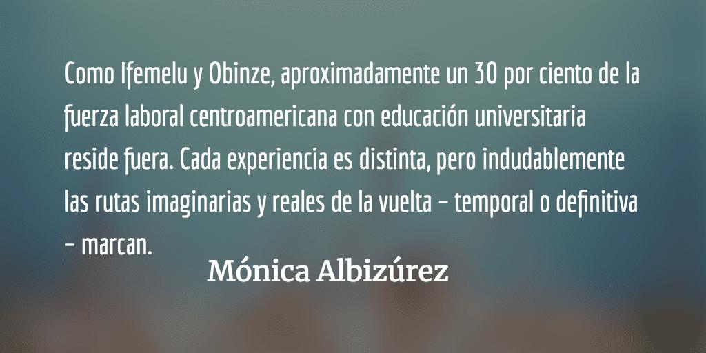 Volver Americanah/Guatemala. Mónica Albizúrez.