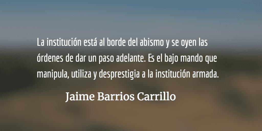 Bajo mando del Ejército. Jaime Barrios Carrillo.