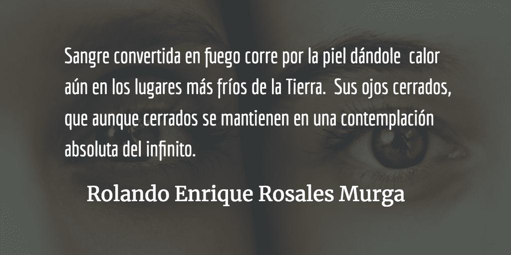 El Chi. Rolando Enrique Rosales Murga.
