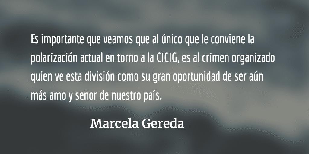 ¿CICIG o no CICIG? un falso dilema. Marcela Gereda.