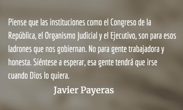 Requisitos para un país en crisis. Javier Payeras.