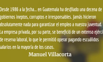 Juventud desempleada: El camino para el cambio. Manuel Villacorta.