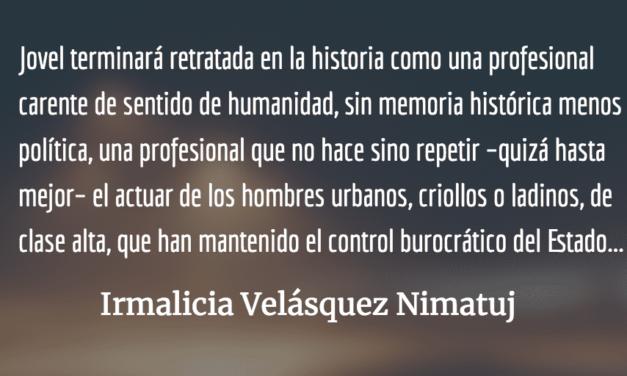 El patético papel de la canciller Sandra Jovel Polanco. Irmalicia Velásquez Nimatuj.