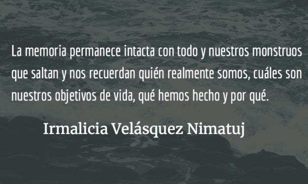 El poder de la memoria. Irmalicia Velásquez Nimatuj.