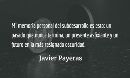 Memoria personal del subdesarrollo. Javier Payeras.