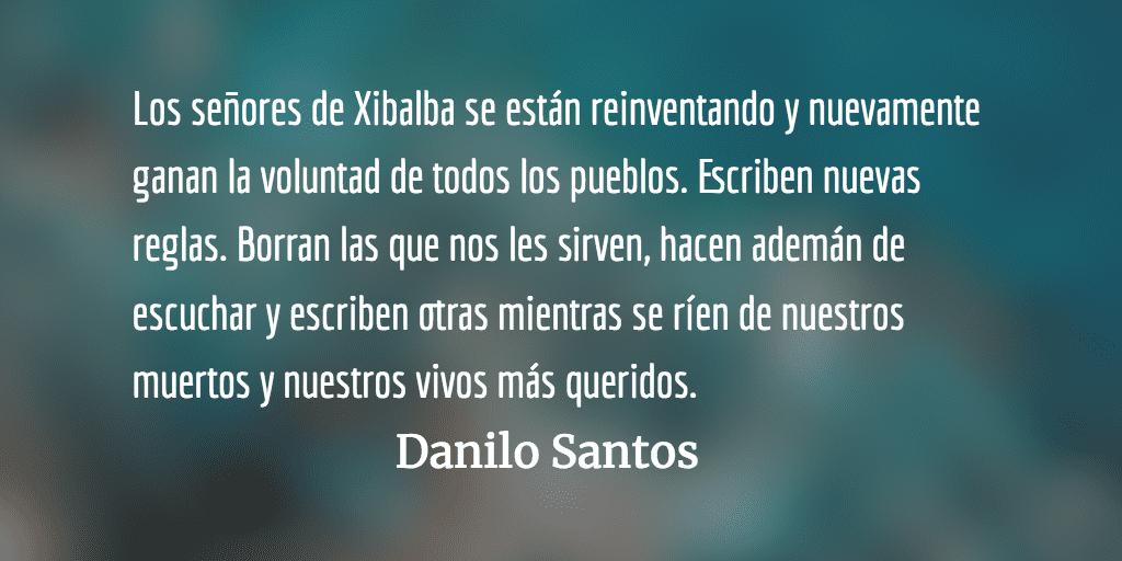 Los señores de Xibalba. Danilo Santos.