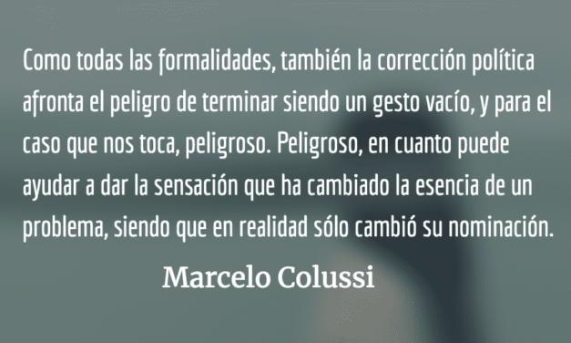 """Lo """"políticamente correcto"""". Marcelo Colussi."""