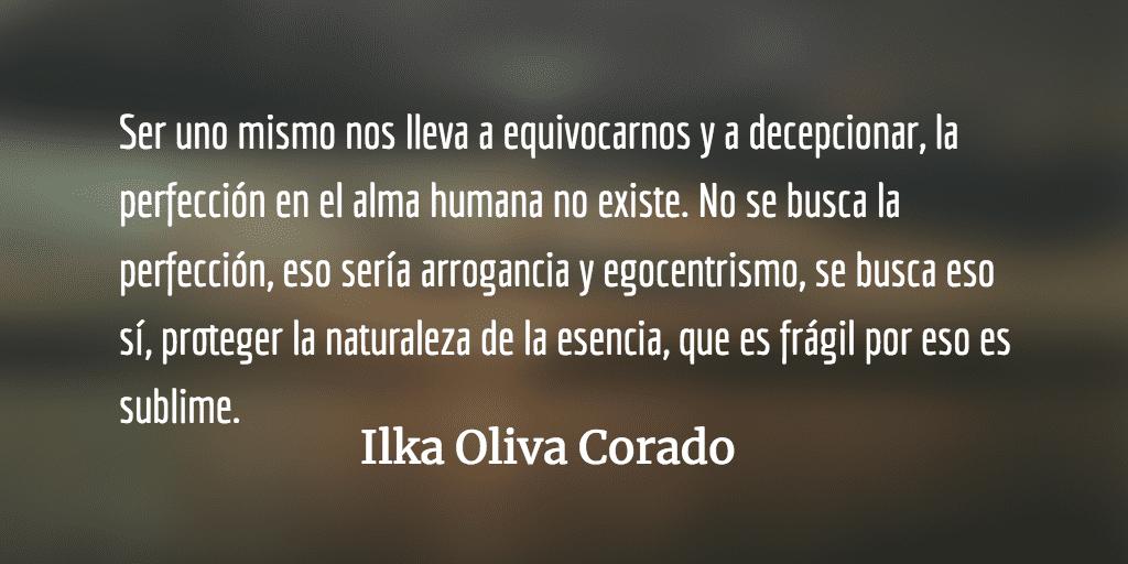 La autenticidad de atreverse a ser. Ilka Oliva Corado.