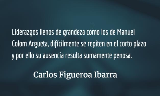 Manuel Colom Argueta, el revolucionario. Carlos Figueroa Ibarra.