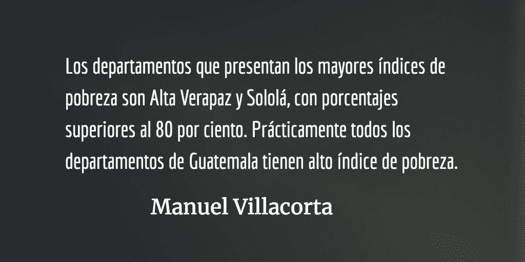 El ABC de la pobreza en Guatemala. Manuel Villacorta.