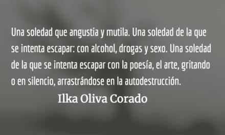 La soledad de la desolación. Ilka Oliva Corado.