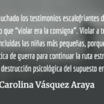 Cuando la consigna es violar. Carolina Vásquez Araya.