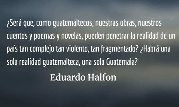El destierro guatemalteco. Eduardo Halfon.