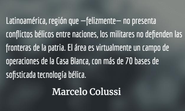 Militares latinoamericanos: instrumentos del gran capital. Marcelo Colussi.