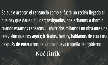 Cansancio. Noé Jitrik.